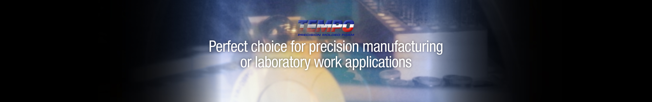 Tempo Precision Molded Foam